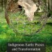 Indigenous-Earth-Praxis-and-Transformation_theytustitlemain